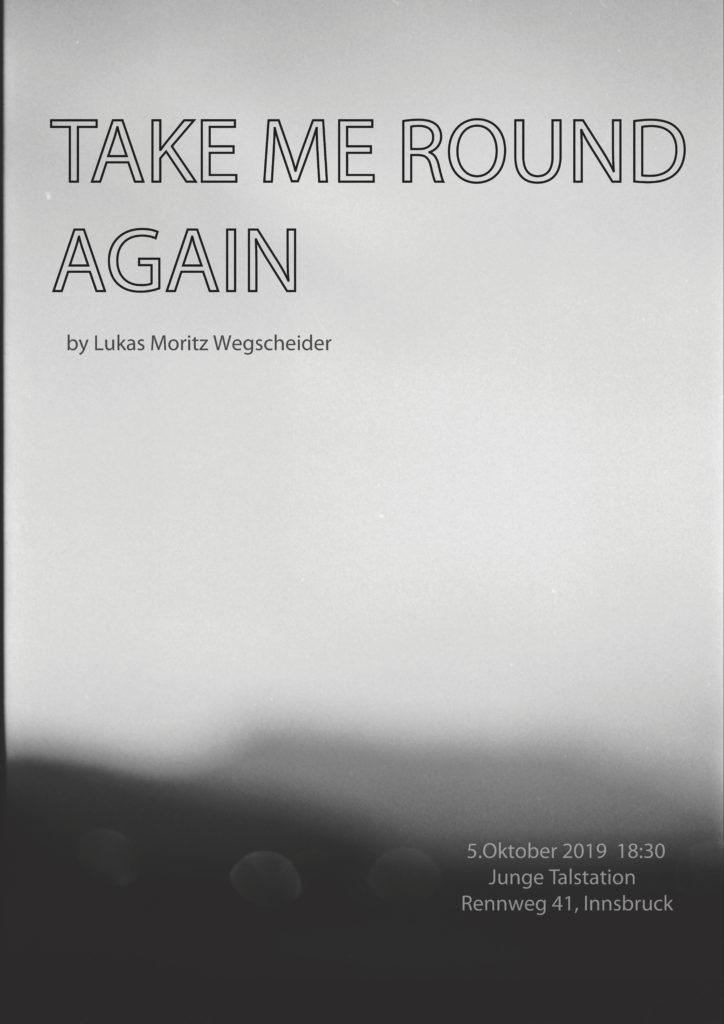 TAKE ME ROUND AGAIN Klanginstallation von Lukas Moritz Wegscheider Poster1